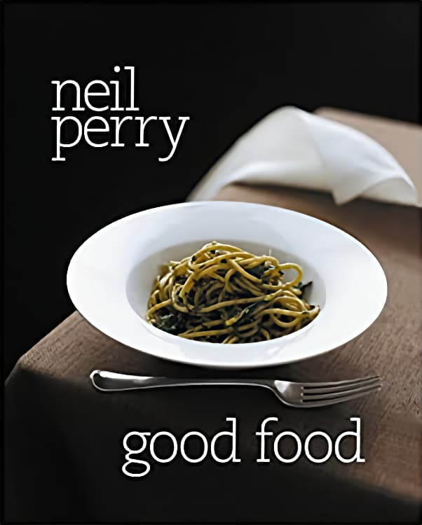 Neil Perry Good Food